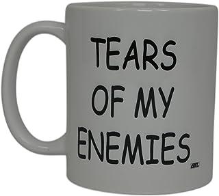 Best Funny Coffee Mug Tears Of My Enemies Novelty Cup Joke Great Gag Gift Idea For Men Women Office Work Adult Humor Emplo...