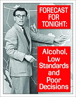 Desperate Enterprises Ephemera - Forecast for Tonight: Alcohol, Low Standards and Poor Decisions Tin Sign, 12.5
