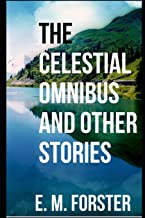 The Celestial Omnibus and Other Stories [annotated]