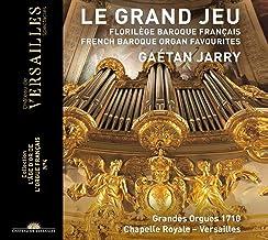 Le Grand Jeu. French Baroque Organ Favourites
