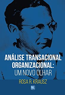 Análise Transacional Organizacional: um Novo Olhar