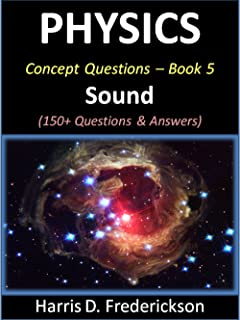 Physics Concept Questions - Book 5 (Sound): 150+ Questions & Answers