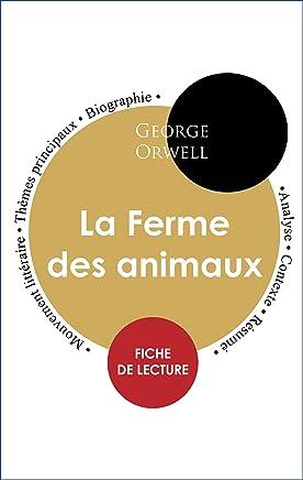Étude intégrale : La Ferme des animaux (fiche de lecture, analyse et résumé) (French Edition)