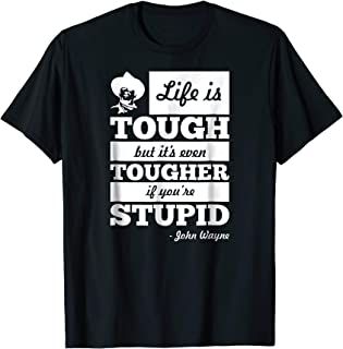 Life is Tough but It's Tougher if You're Stupid Movie Quote