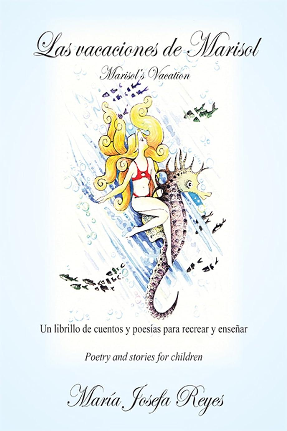 差し迫ったが欲しい近似Las Vacaciones De Marisol (Marisol'S Vacation): Un Librillo De Cuentos Y Poesías Para Recrear Y Ense?ar (Poetry and Stories for Children) (Spanish Edition)
