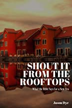 Shout It from the Rooftops: What the Bible Says for a New Era (Left Cheek Books Book 1)