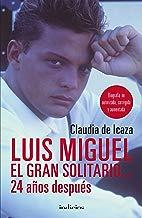 Luis Miguel, El Gran Solitario... 24 Anos Despues