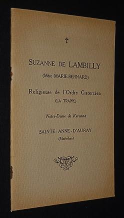 Suzanne de Lambilly (Mère Marie-Bernard), religieuse de lOrdre Cistercien (La Trappe), Notre-Dame de Keranna, Sainte-Anne-dAuray (Morbihan)