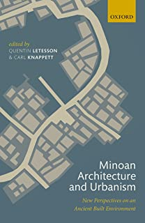 Minoan Architecture and Urbanism: New Perspectives on an Ancient Built Environment