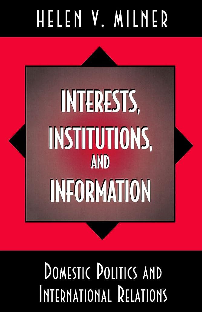 パズル誇張外交問題Interests, Institutions and Information: Domestic Politics and International Relations