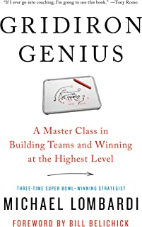 Gridiron Genius: A Master Class in Building Teams and Winning at the Highest Level