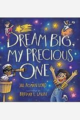 Dream Big, My Precious One Hardcover