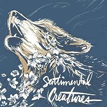 Sentimental Creatures