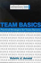 Team Basics: Practical Strategies for Team Success