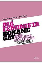 Má feminista - Ensaios provocativos de uma ativista desastrosa eBook Kindle