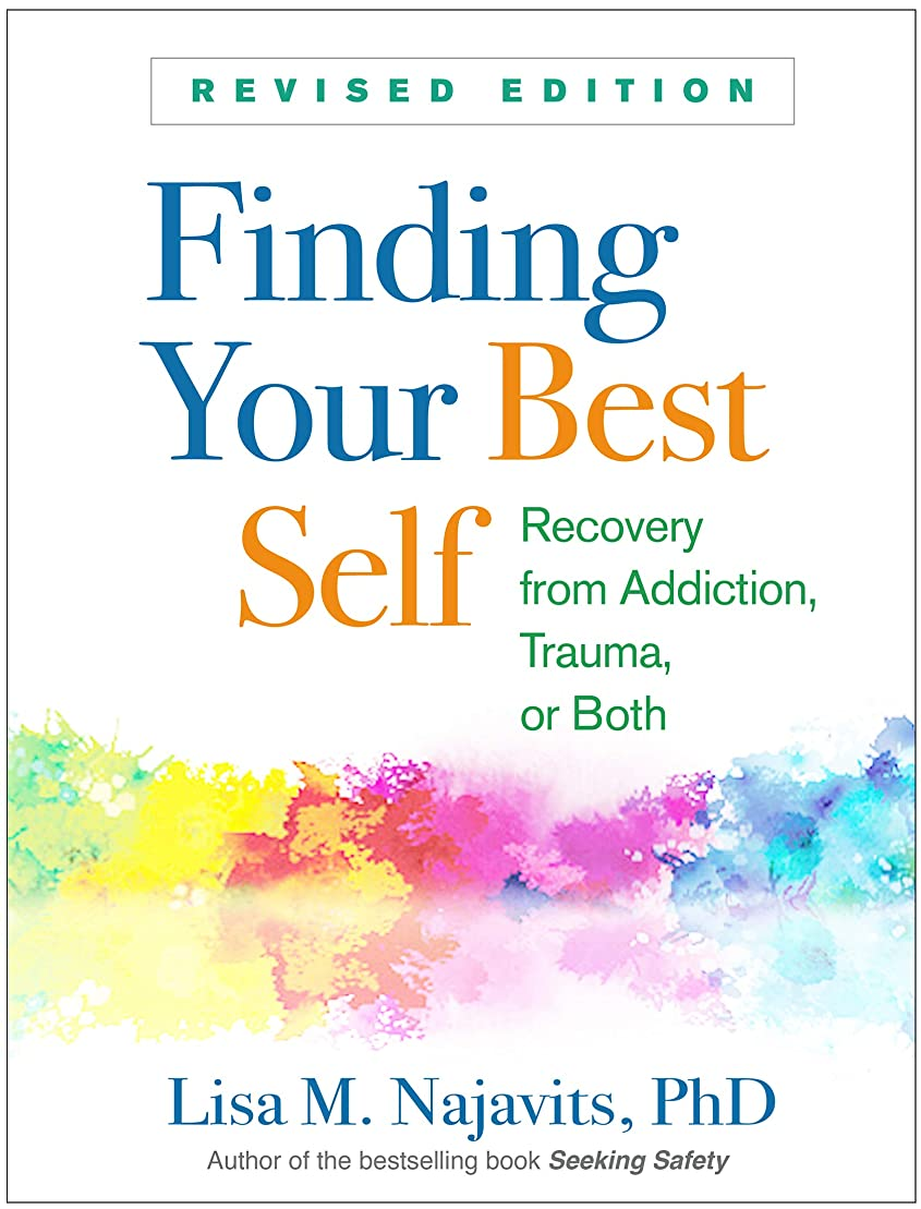 キャンプストロー多くの危険がある状況Finding Your Best Self, Revised Edition: Recovery from Addiction, Trauma, or Both (English Edition)