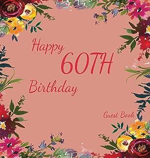 Happy 60th Birthday Guest Book (Hardcover): Memory book, scrap book, guest book, birthday and party decor, Happy Birthday Guest Book, celebration ... Celebration Parties, Message Log Keepsake