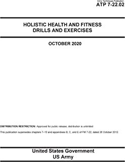 Army Techniques Publication ATP 7-22.02 Holistic Health and Fitness Drills and Exercises October 2020