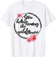 Wildflowers T-Shirt, You Belong Among The Wildflowers Tee