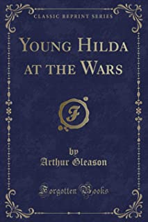Young Hilda at the Wars (Classic Reprint)