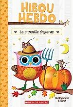 La Citrouille Disparue (Hibou Hebdo) (French Edition)