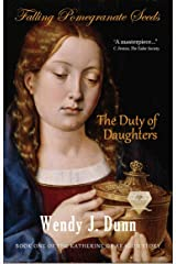 Falling Pomegranate Seeds: The Duty of Daughters Kindle Edition
