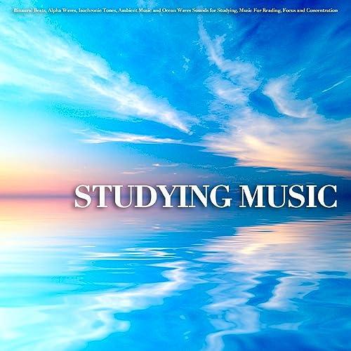 Studying Music: Binaural Beats, Alpha Waves, Isochronic