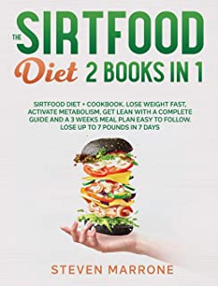 The Sirtfood Diet 2 Books in 1: Sirtfood Diet + Cookbook. Lose weight Fast, Activate Metabolism, Get Lean With a Complete ...
