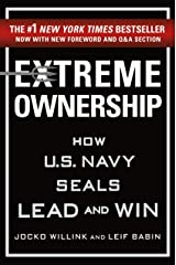 Extreme Ownership: How U.S. Navy SEALs Lead and Win Kindle Edition