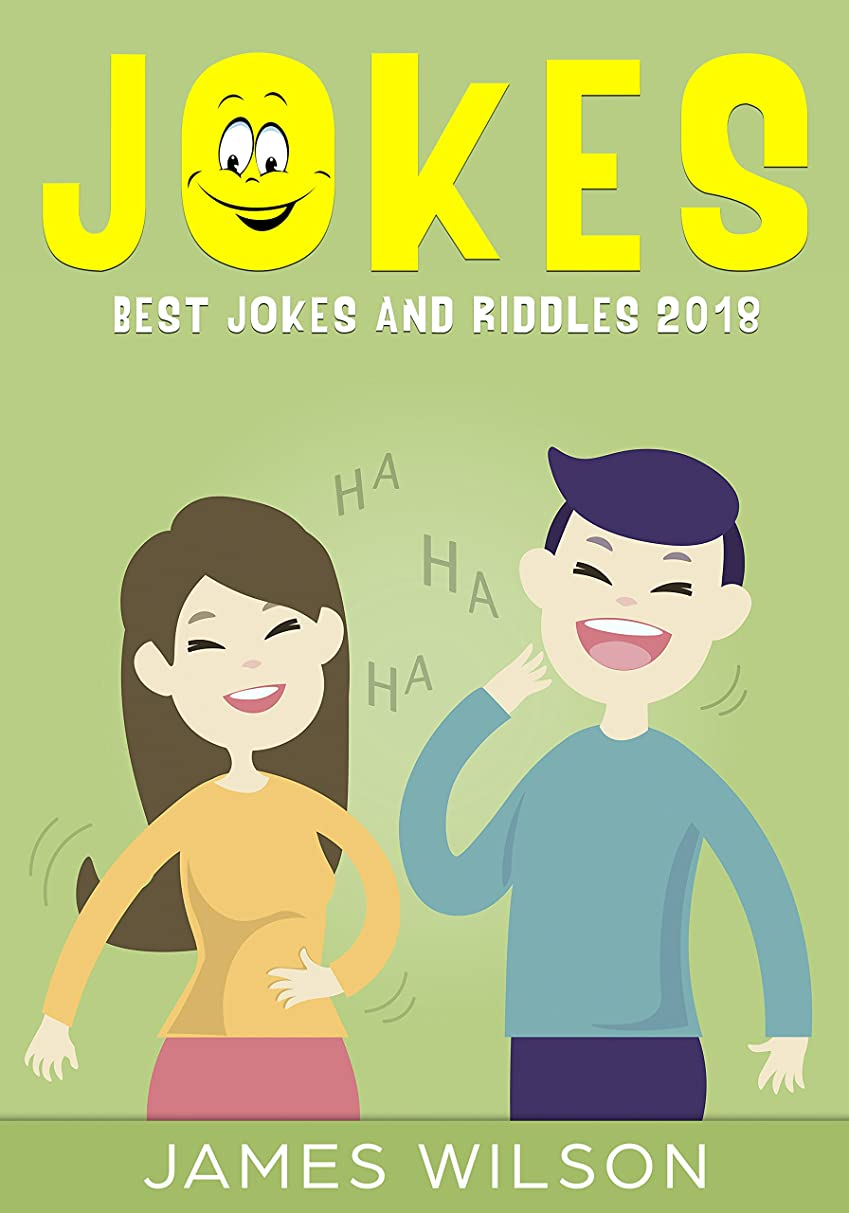 受ける最終スポーツをするJokes : Best Jokes and Riddles 2018 (2 Books in 1)(Jokes,Dad Jokes, Funny Jokes, Best jokes, Funny Books, jokes free, Jokes for Kids and Adults) (English Edition)
