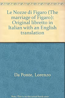 Le Nozze di Figaro (The marriage of Figaro): Original libretto in Italian with an English translation