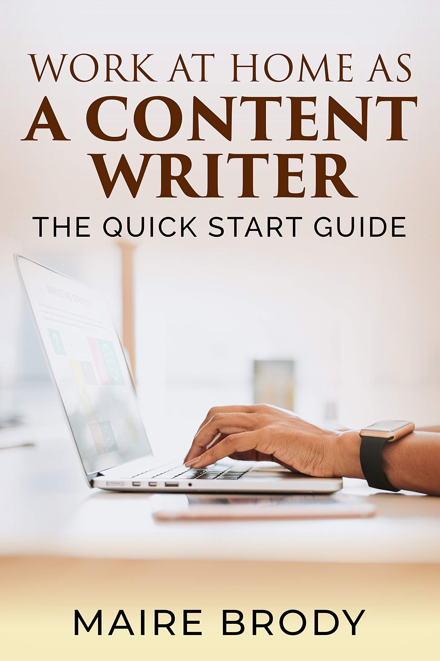 Work at Home as a Content Writer: The Quick Start Guide