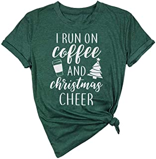 I Run On Coffee and Christmas Cheer Shirt Women Short Sleeve Christmas Funny Top