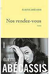 Nos rendez-vous (Littérature Française) Format Kindle