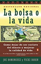 Bolsa O La Vida, La: Como Deja de Ser Exclavo del Dinero y Mejorar La Calidad Devida