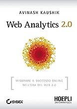 Web Analytics 2.0: Misurare il successo online nell'era del Web 2.0 (Internet e web design) (Italian Edition)