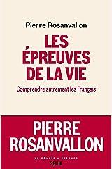 Les Epreuves de la vie: Comprendre autrement les Français Format Kindle