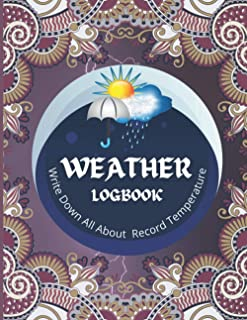 Weather Logbook: Write Down All About Record Temperature,Track & Record Temperature Min, Max & Avg, Wind Direction & Spee...