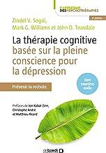La thérapie cognitive basée sur la pleine conscience pour la dépression : Prévenir la rechute (Carrefour des psychothérapies)