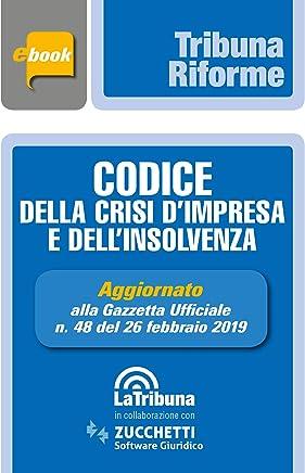 Codice della crisi dimpresa e dellinsolvenza: Prima edizione 2019 Collana Tribuna riforme