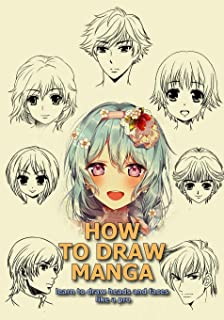 How to Draw Manga: Learn to Draw Heads and Faces Like a Pro (How to Draw Anime and Manga Step-by-Step Tutorial)