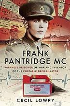 Frank Pantridge: Japanese Prisoner of War and Inventor of the Portable Defibrillator (English Edition)