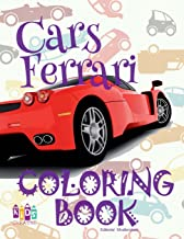 ✌ Cars Ferrari ✎ Car Coloring Book Men ✎ Colouring Book for Adults ✍ (Coloring Books for Men) Coloring Book 2018: ✌ ... (Cars Ferrari Coloring Book) (Volume 1)