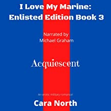 Acquiescent: I Love My Marine Enlisted Edition, Book 3