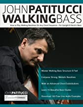 John Patitucci Walking Bass: How to Play Walking Basslines On Any Chord Sequence - For Upright & Electric Bass