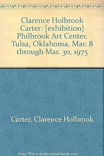 Clarence Holbrook Carter: [exhibition] Philbrook Art Center, Tulsa, Oklahoma, Mar. 8 through Mar. 30, 1975