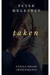 Taken (Stella Bruno Investigates Book 5) Kindle Edition