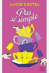 Pas si simple : Une comédie romantique jubilatoire !: une comédie romantique drôle et émouvante (&H) Format Kindle