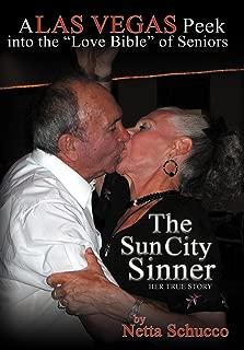 The Sun City Sinner: A Las Vegas Peek into the Love Bible of Seniors