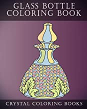 Glass Bottle Coloring Book: 30 Pages of Beautiful Stress Relief Bottle Design Coloring Pages for Adults.